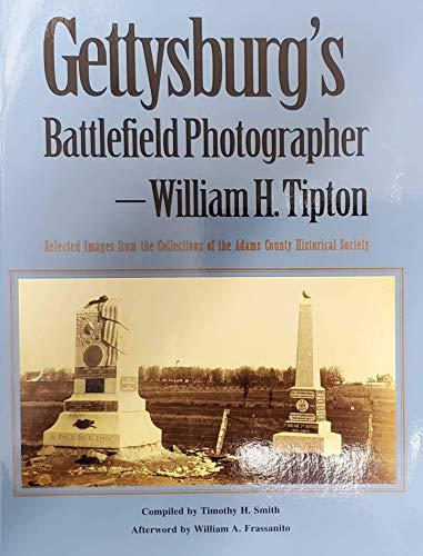 9781577471165: Gettysburgs Battlefield Photographer-William H Tipton