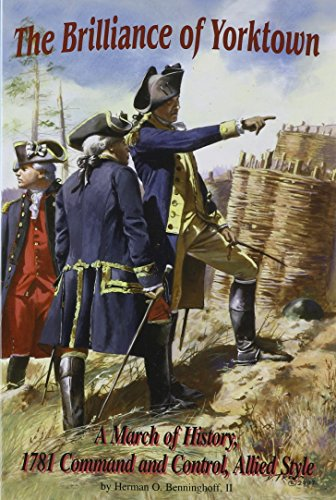 The Brilliance of Yorktown: 1781 Command and Control: Herman Beninghoff