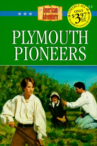 Plymouth Pioneers (The American Adventure Series #2) (1577480600) by Colleen L. Reece
