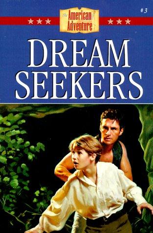 9781577480730: Dream Seekers (The American Adventure)