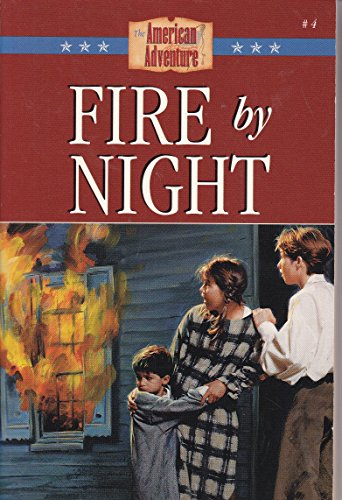 9781577480747: Fire by Night: The Great Fire Devastates Boston (The American Adventure Series #4)