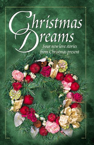 Christmas Dreams : Evergreen; Search for the Star; The Christmas Wreath; Christmas Baby