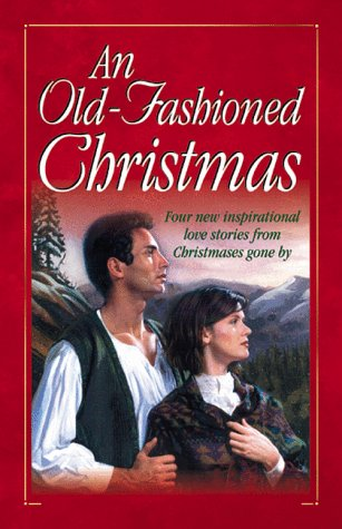 An Old-Fashioned Christmas:  For the Love of a Child/Miracle on Kismet Hill/Christmas Flower/God Jul (Heartsong Novella Collection) (157748083X) by Sally Laity; Loree Lough; Colleen L. Reece; Tracie Peterson