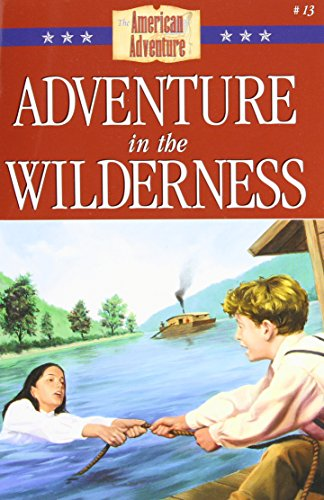 Adventure in the Wilderness: The Journey to Cincinnati's Frontier (The American Adventure ...