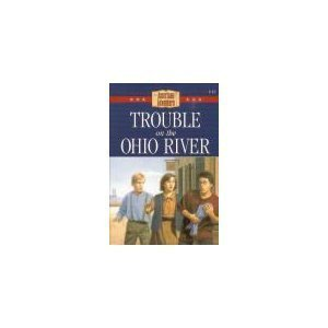 Trouble on the Ohio River (The American Adventure Series #15) (9781577482321) by Lutz, Norma Jean