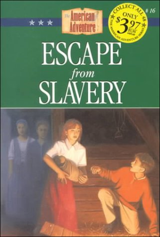 9781577482338: Escape from Slavery: A Family's Fight for Freedom (The American Adventure Series #16)