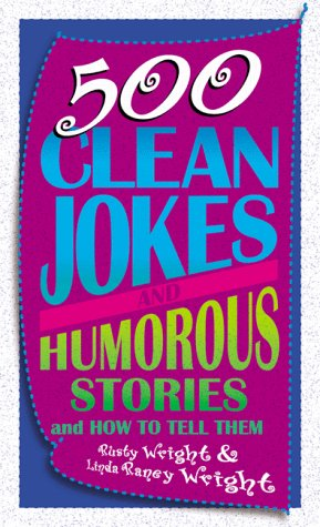 500 Clean Jokes and Humorous Stories: And: Wright, Rusty, Wright,