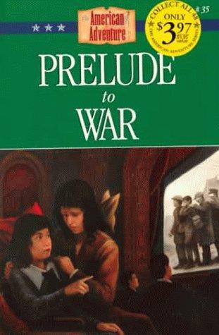Prelude to War (American Adventure Series #35): Lutz, Norma Jean
