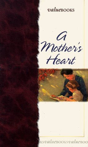 Mother's Heart (Valuebooks): Barbour Books Staff;