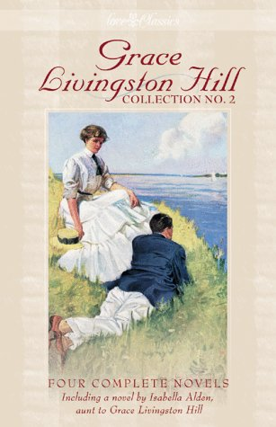 Because of Stephen; Lone Point; and the Story of a Whim: Grace Livingston Hill