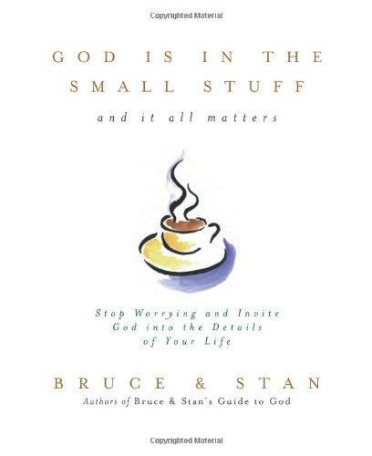 God Is In The Small Stuff: Bickel, Bruce; Jantz,