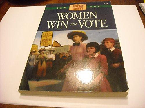 Women Win the Vote (The American Adventure Series #38): Grote, JoAnn A.