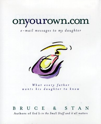Onyourown.com: E-mail Messages to My Daughter (1577484886) by Bruce Bickel; Stan Jantz