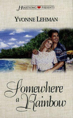 9781577486183: Somewhere a Rainbow (South Carolina Series #3) (Heartsong Presents #338)
