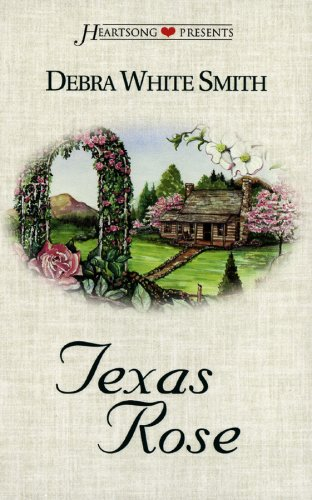 Texas Rose (Heartsong Presents #343) (157748620X) by Debra White Smith