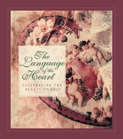 The Language of the Heart--Celebrating the Beauty: Sanna, Ellyn