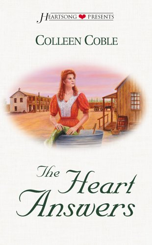 The Heart Answers (Dakota Historical Series, Book 3) (Heartsong Presents #360): Colleen Coble