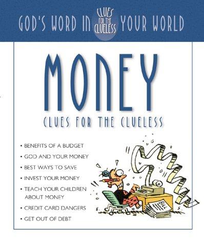 Money Clues for the Clueless: God's Word in Your World
