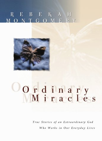 9781577487449: Ordinary Miracles: True Stories of an Extraordinary God Who Works in Our Everyday Lives