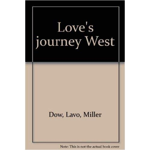 Love's Journey West: Megan's Choice/Her Father's Love/Threads: Rosey Dow; Nancy