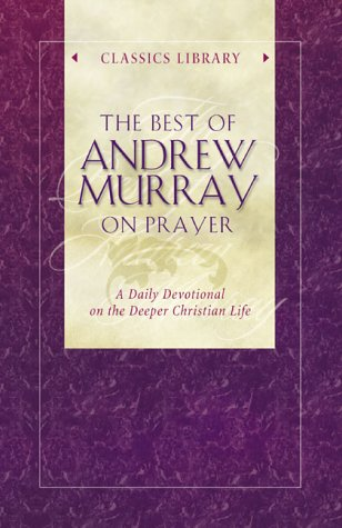 The Best of Andrew Murray on Prayer (9781577487883) by Andrew Murray