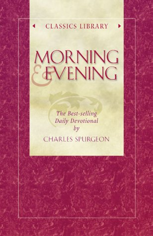 Morning and Evening (Classics Library (Barbour Bargain)): Charles H. Spurgeon