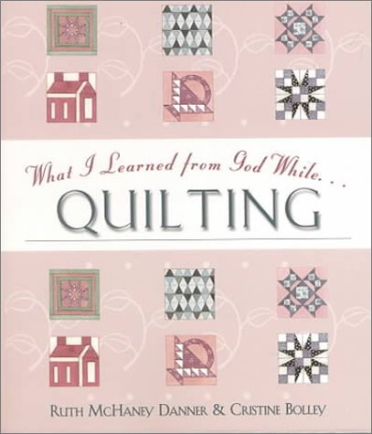 9781577488521: What I Learned from God While Quilting