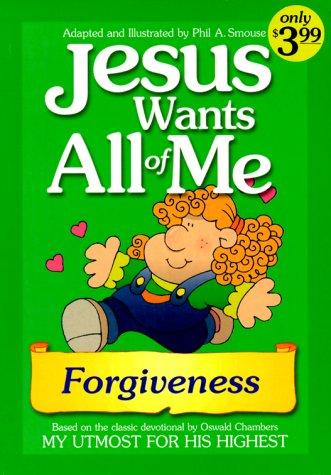 9781577488804: Jesus Wants All of Me: Forgiveness