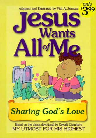 9781577488835: Jesus Wants All of Me: Sharing God's Love