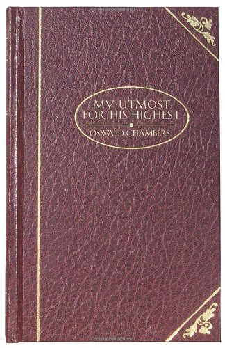 My Utmost For His Highest - Deluxe (DELUXE CHRISTIAN CLASSICS): Chambers, Oswald