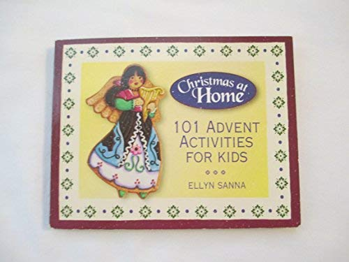101 Advent Activities for Kids (Christmas at: Sanna, Ellyn