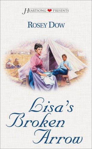 9781577489573: Lisa's Broken Arrow (Heartsong Presents #383)