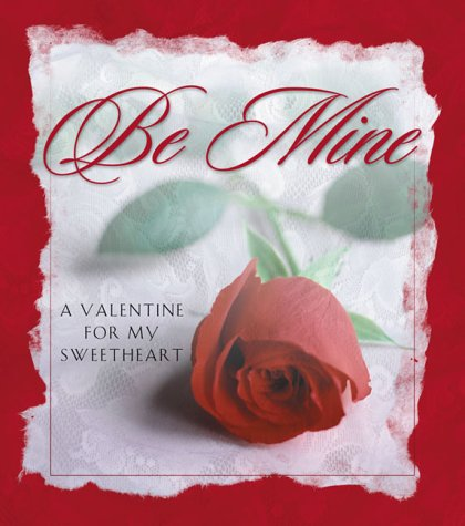9781577489870: Be Mine--A Valentine for My Sweetheart