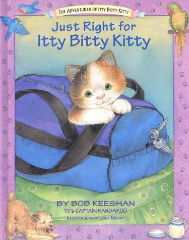 Just Right for Itty Bitty Kitty: Robert Keeshan; Bob