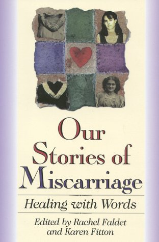 9781577490333: Our Stories of Miscarriage: Healing With Words