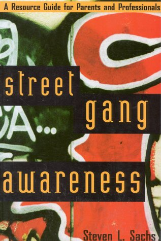 9781577490357: Street Gang Awareness: A Resource Guide for Parents and Professionals
