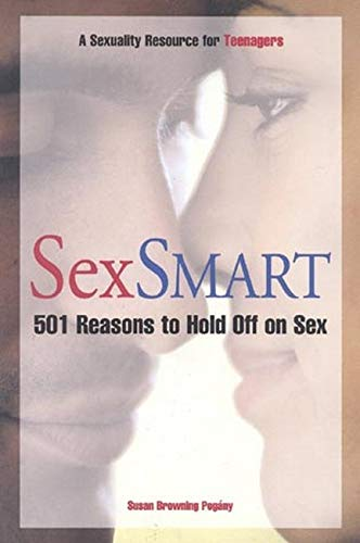 9781577490432: Sex Smart: 501 Reasons to Hold off on Sex: A Sexuality Resource for Teenagers