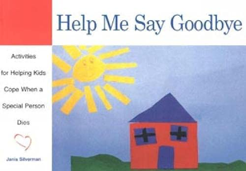9781577490852: Help Me Say Goodbye: Activities for Helping Kids Cope When a Special Person Dies