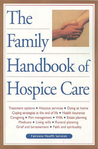 9781577490906: The Family Handbook of Hospice Care