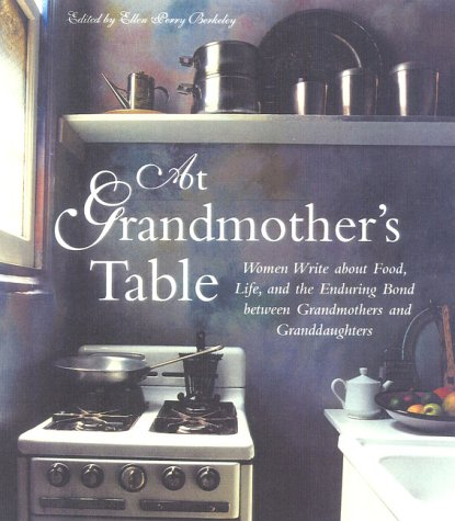 9781577490968: At Grandmother's Table: Women Write about Food, Life and the Enduring Bond between Grandmothers and Granddaughters