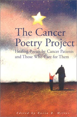 9781577491002: The Cancer Poetry Project: Poems by Cancer Patients and Those Who Love Them