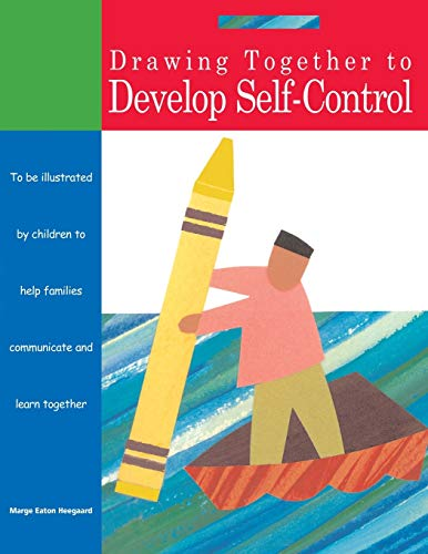Drawing Together to Develop Self-Control: Heegaard, Marge Eaton