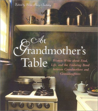 9781577491071: At Grandmother's Table: Women Write about Food, Life and the Enduring Bond between Grandmothers and Granddaughters