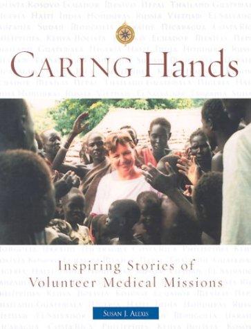 9781577491286: Caring Hands: Inspiring Stories of Volunteer Medical Missions