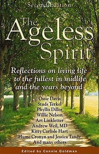 The Ageless Spirit, 2nd Edition: Reflections on: Connie Goldman