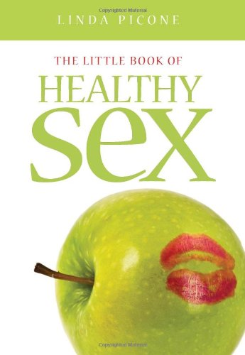 The Little Book of Healthy Sex: Picone, Linda