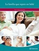 9781577491835: La Familia Que Espera un Bebe: Desde el Embarazo Hasta el Parto