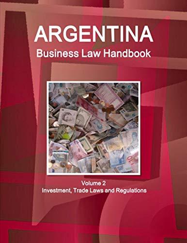 9781577518259: Argentina Business Law Handbook Volume 2 Investment and Trade Laws Volume 2 Investment and Trade Laws