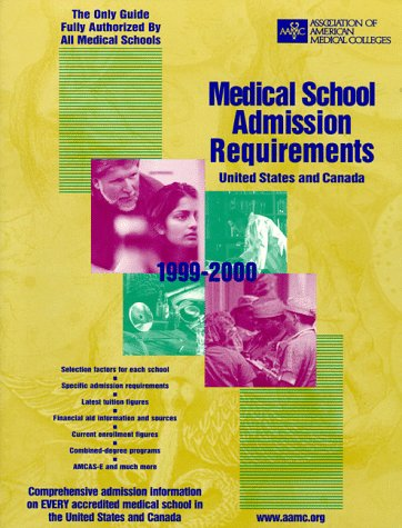 Medical School Admission Requirements 1999-2000: United States and Canada