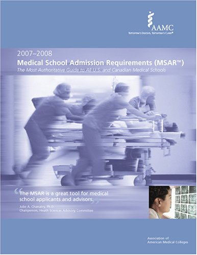 9781577540496: Medical School Admission Requirements Msar 2007-2008: The Most Authoritative Guide to U.s. and Canadian Medical Schools (Medical School Admission Requirements, United States and Canada)